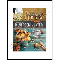 The Complete Mushroom Hunter: Revised Edition